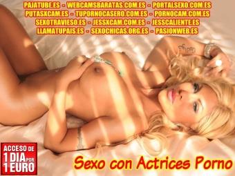 SEXO CON ACTRICES PORNO Y MODELOS AMATEURS