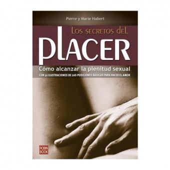 Los Secretos Del Placer: Cómo Alcanzar La Plenitud Sexual